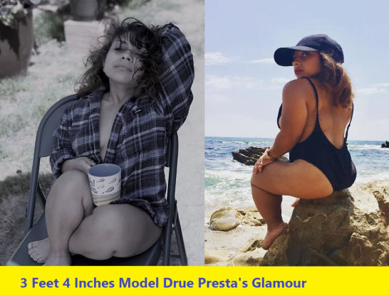 Dru Presta an model of 3.4 feet will change your mind!